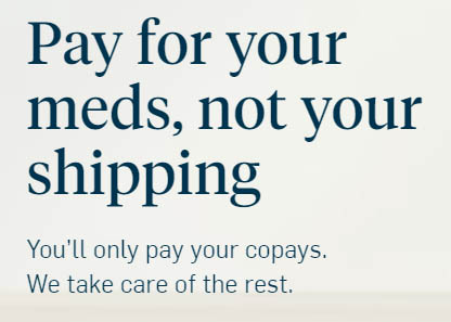 Pay for your meds, not your shipping